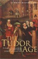 Ridley, Jasper - Brief History of the Tudor Age - 9781841194714 - KSS0014132