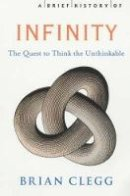 Brian Clegg - A Brief History of Infinity: The Quest to Think the Unthinkable - 9781841196503 - KTG0016236