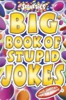 Powell, Michael - Smarties Big Book of Stupid Jokes - 9781841197128 - V9781841197128