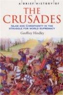 Hindley, Geoffrey - Brief History of the Crusades - 9781841197661 - 9781841197661