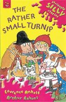 Anholt, Laurence - The Rather Small Turnip (Seriously Silly Stories) - 9781841214146 - KTJ0008265