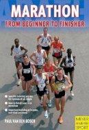 Van Den Bosch, Paul, Bosch, Paul - Marathon: From Beginner to Finisher - 9781841262079 - V9781841262079