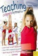 Gerling, Ilona E. - Teaching Children's Gymnastics - 9781841262765 - V9781841262765