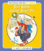 Lesley Smith - Brer Rabbit and the Honey Pot (Read Along with Me Brer Rabbit) - 9781841359618 - V9781841359618