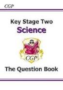 Parsons, Richard (ed - Ks2 Science Question Book (Question Books) - 9781841462592 - V9781841462592