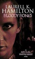 Hamilton, Laurell K. - Bloody Bones : Anita Blake Vampire Hunter - 9781841490502 - KSG0004517