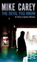 Carey, M. J. - The Devil You Know - 9781841494135 - V9781841494135