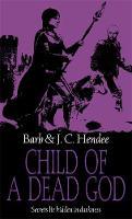 J.C. Hendee Barb Hendee - Child of a Dead God - 9781841497310 - V9781841497310