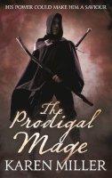Miller, Karen - The Prodigal Mage: Kingmaker, Kingbreaker Book 1 (Fishermans Children 1) - 9781841497488 - KTK0092462