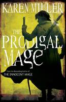 Karen Miller - THE PRODIGAL MAGE: BOOK ONE (FISHERMANS CHILDREN 1) - 9781841497846 - KNW0008149