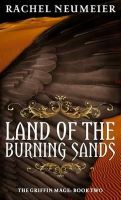 Rachel Neumeier - The Land of the Burning Sands - 9781841498744 - V9781841498744