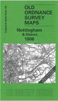 Sillitoe, Alan - Nottingham and District 1906: One Inch Map 126 (Old O.S. Maps of England and Wales) - 9781841512785 - V9781841512785