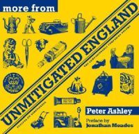 Ashley, Peter - More from Unmitigated England - 9781841592749 - V9781841592749