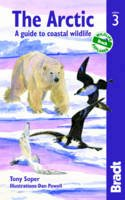 Tony Soper, Dan Powell - The Arctic, 3rd: A guide to coastal wildlife (Bradt Travel Guide Arctic: A Guide to Coastal Wildlife) - 9781841623801 - V9781841623801