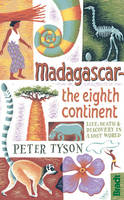 Tyson, Peter - Madagascar: The Eighth Continent (Bradt Travel Guides (Travel Literature)) - 9781841624419 - V9781841624419
