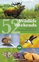 Lowen, James - 52 Wildlife Weekends - 9781841624648 - V9781841624648