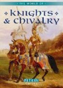 Gravett, Christopher - World of Knights and Chivalry - 9781841653822 - V9781841653822