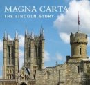 Minster, Lincoln - Magna Carta: The Lincoln Story - 9781841654522 - V9781841654522