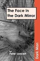 Lancett, Peter - The Face in the Dark Mirror - 9781841674117 - V9781841674117
