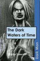 Lancett, Peter - The Dark Waters of Time - 9781841674131 - V9781841674131