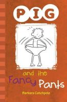 Catchpole, Barbara - PIG and the Fancy Pants - 9781841675237 - V9781841675237