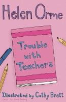Helen Orme - Trouble with Teachers - 9781841675992 - 9781841675992