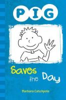 Catchpole, Barbara - PIG Saves the Day - 9781841676180 - V9781841676180