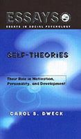 Carol Dweck - Self-theories: Their Role in Motivation, Personality, and Development (Essays in Social Psychology) - 9781841690247 - V9781841690247