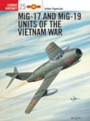 - MiG-17 and MiG-19 Units of the Vietnam War - 9781841761626 - V9781841761626