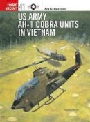Burnstein, Jonathan - US Army AH-I Cobra Units in Vietnam - 9781841766065 - V9781841766065