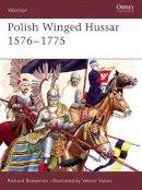 Brzezinski, Richard - Polish Winged Hussar 1556-1775 - 9781841766508 - V9781841766508