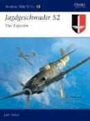 Weal, John - Jagdgeschwader 52: The Experten (Aviation Elite Units) - 9781841767864 - V9781841767864