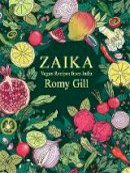 Gill, Romy - Zaika: Vegan recipes from India - 9781841883052 - 9781841883052