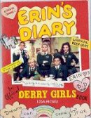 McGee, Lisa - Erin's Diary: An Official Derry Girls Book: An Official Derry Girls Book - 9781841884394 - 9781841884394