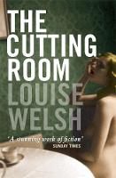 Welsh, Louise - The Cutting Room - 9781841954042 - KRF0025546