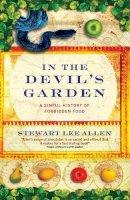 Allen, Stuart Lee - In the Devil's Garden: A Sinful History of Forbidden Food - 9781841954059 - V9781841954059