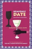 Smith, Alexander McCall - Heavenly Date and Other Flirtations - 9781841954271 - V9781841954271