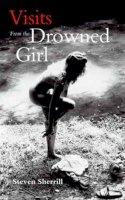Sherrill, Steven - Visits from the Drowned Girl - 9781841955094 - KMR0003902