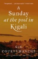 Courtemanche, Gil - A Sunday at the Pool in Kigali - 9781841955254 - KMR0005847