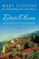 Contini, Mary - Dear Olivia: An Italian Journey of Love and Courage - 9781841959825 - V9781841959825
