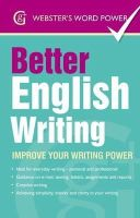 Moody, Sue - Better English Writing: Improve Your Writing Power (Webster's Word Power) - 9781842057599 - V9781842057599