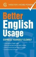 Kirkpatrick, Betty - Better English Usage: Express Yourself Clearly (Webster's Word Power) - 9781842057605 - V9781842057605