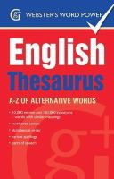 Kirkpatrick, Betty - Webster's Word Power English Thesaurus: A-Z of Alternative Words - 9781842057636 - V9781842057636