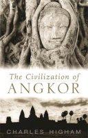 Higham, Charles - The Civilization of Angkor - 9781842125847 - V9781842125847