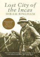 Hiram Bingham - Lost City of the Incas (Phoenix Press) - 9781842125854 - V9781842125854