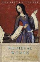Leyser, Henrietta - Medieval Women - 9781842126219 - V9781842126219