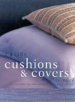 Wood, Dorothy - Making Cushions and Covers - 9781842153796 - V9781842153796