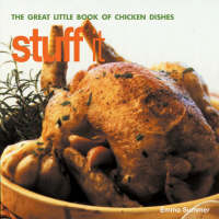 Emma Summer - Stuff it: The Great Little Book of Chicken Dishes - 9781842156780 - KNH0003695