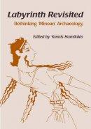 Hamilakis, Yannis - Labyrinth Revisited: Rethinking `Minoan' Archaeology - 9781842170618 - V9781842170618