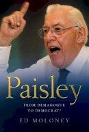 Ed Moloney - Paisley: From Demagogue to Democrat? - 9781842233245 - 9781842233245